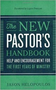, The New Pastor's Handbook Help And Encouragement For The First Years Of Ministry, Servants of Grace, Servants of Grace