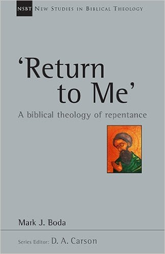 Return to Me: A Biblical Theology of Repentance
