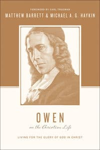 , Owen on the Christian Life Living For The Glory of God In Christ, Servants of Grace