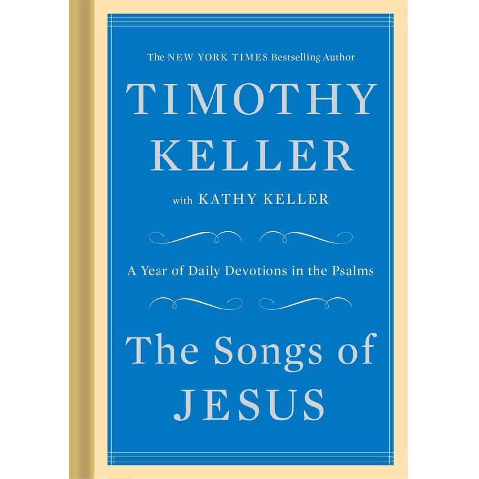 The Songs of Jesus A Year of Daily Devotions in the Psalms