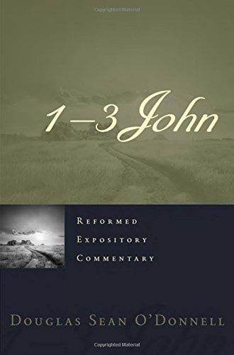 "A Review of ""1-3 John"" by Douglas Sean O'Donnell"