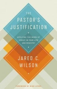 , The Pastor's Justification: Applying the Work of Christ in Your Life and Ministry, Servants of Grace