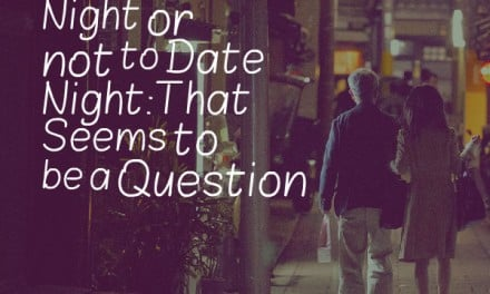 To Date Night or Not to Date Night: That Seems to Be a Question