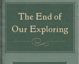 "A Review of ""The End of Our Exploring"" by Matthew Lee Anderson"