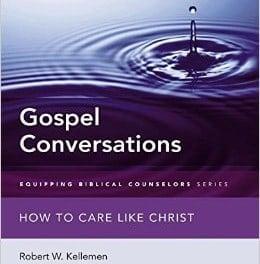 "A Review of ""Gospel Conversations"" by Robert Kellemen"