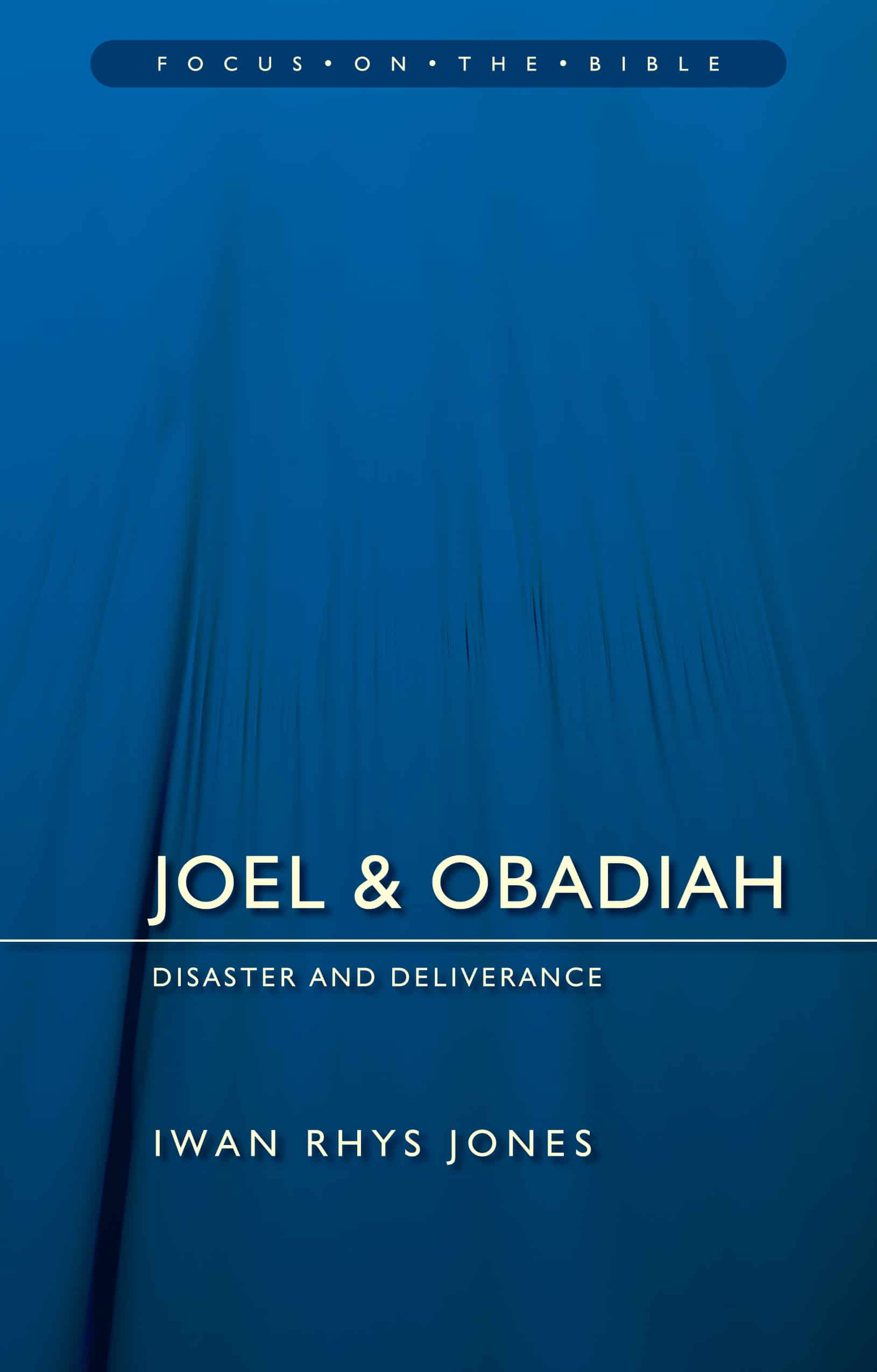 Disaster, Joel & Obadiah: Disaster and Deliverance, Servants of Grace