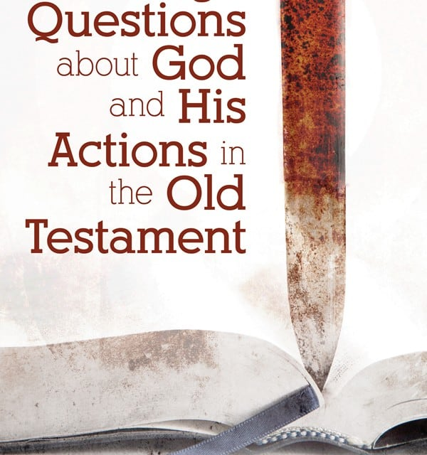Questions, Tough Questions about God and His Actions in the Old Testament, Servants of Grace