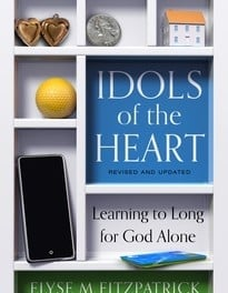 Idols of the Heart, Second Edition (Elyse M. Fitzpatrick)
