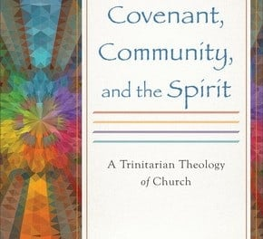 Covenant, Community, and the Spirit (Robert Sherman)