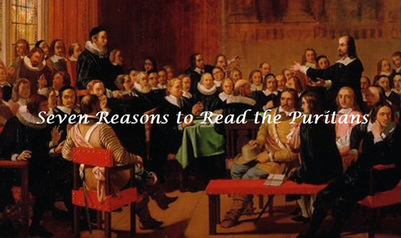 Puritans, Seven Reasons to Read the Puritans, Servants of Grace, Servants of Grace