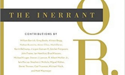 The Inerrant Word: Biblical, Historical, Theological, and Pastoral Perspectives (edited by John MacArthur)