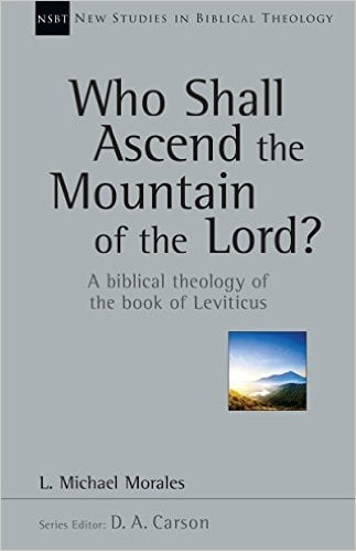 Mountain, Who Shall Ascend the Mountain of the LORD? A Biblical Theology of the Book of Leviticus (L. Michael Morales), Servants of Grace