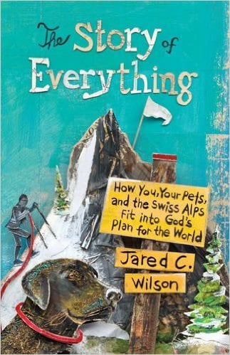 Everything, The Story of Everything by Jared C Wilson, Servants of Grace