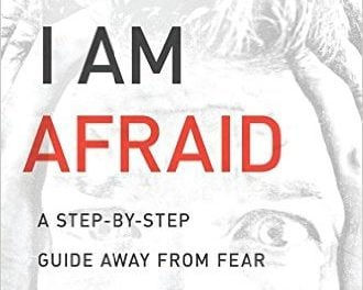 """A Review of """"When I am Afraid"""" by Edward T. Welch"""
