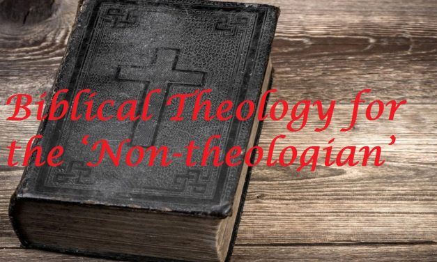 Biblical Theology for the 'Non-theologian'