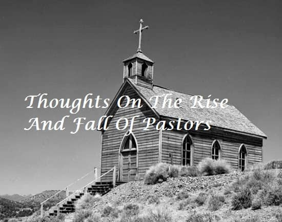 Pastors, Thoughts On The Rise And Fall Of Pastors, Servants of Grace