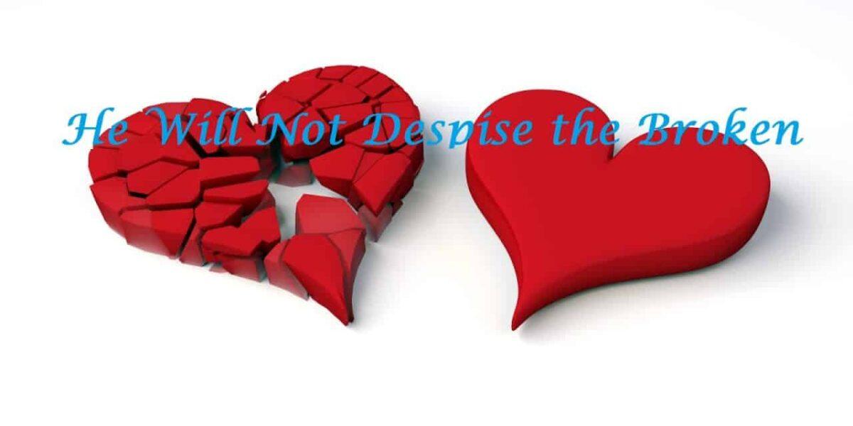 Broken, He Will Not Despise the Broken, Servants of Grace
