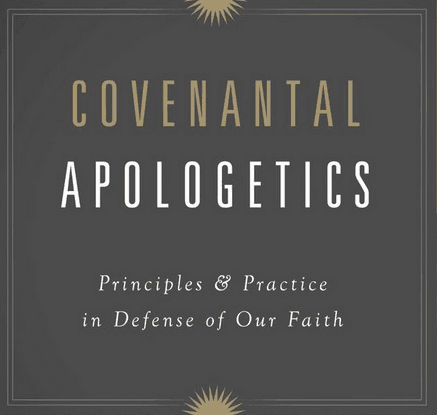 Covenantal, Covenantal Apologetics: Principles & Practices in Defense of Our Faith (K. Scott Oliphint), Servants of Grace, Servants of Grace