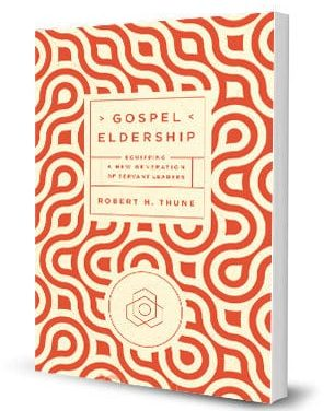 Gospel Eldership by Bob Thune