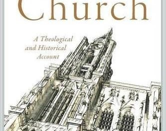 The Church: A Theological and Historical Account (Gerald Bray)