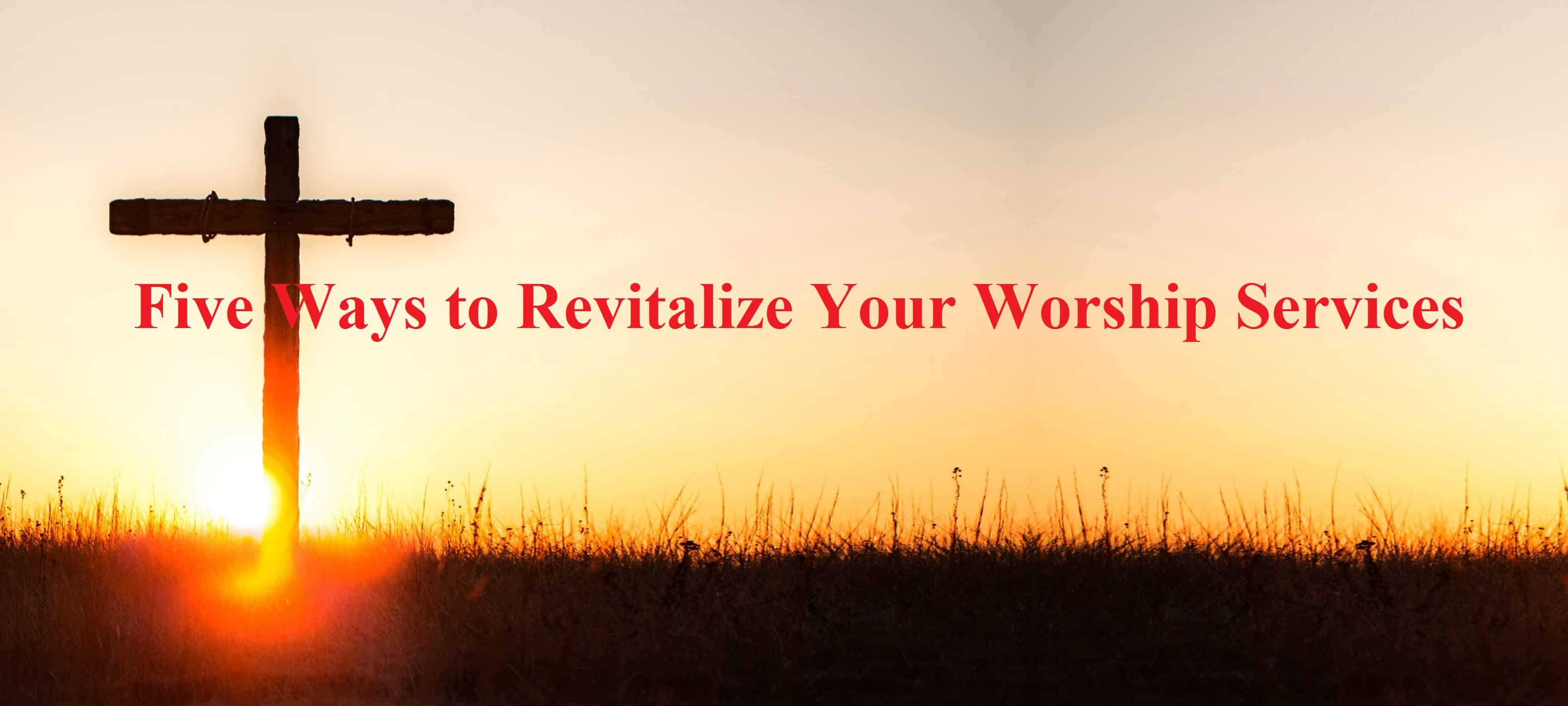 Services, Five Ways to Revitalize Your Worship Services, Servants of Grace