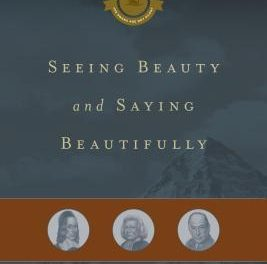 Seeing Beauty and Saying Beautifully: The Power of Poetic Effort in the Work of George Herbert, George Whitefield, and C.S. Lewis