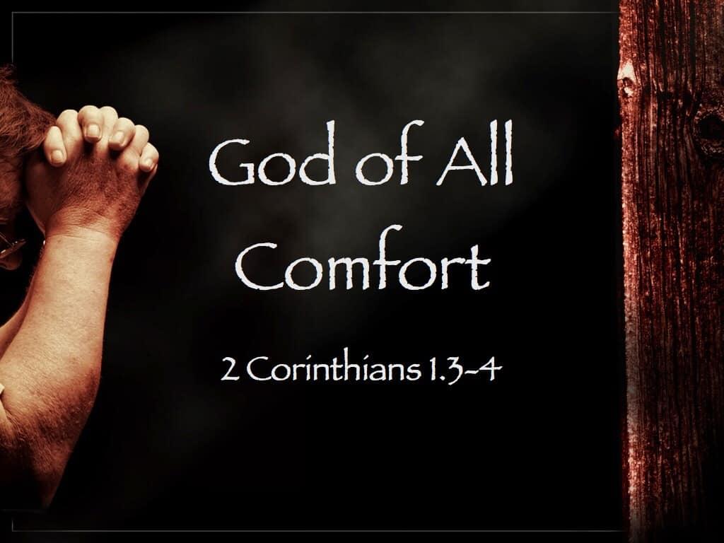 Comfort, The God of All Comfort, Servants of Grace