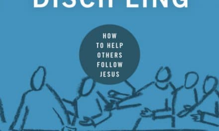 Discipling: How to Help Others Follow Jesus by Mark Dever