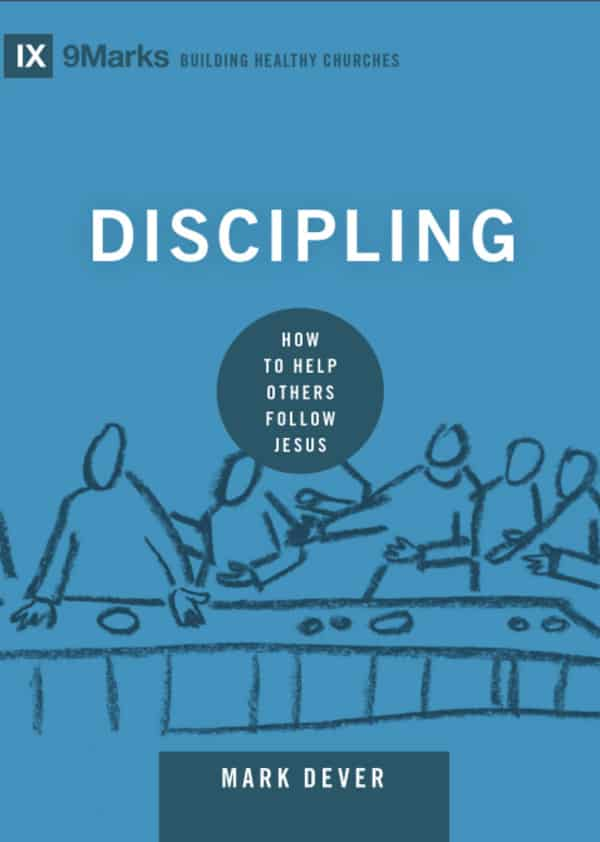 Others, Discipling: How to Help Others Follow Jesus by Mark Dever, Servants of Grace, Servants of Grace