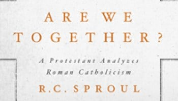 Together, Are We Together? A Protestant Analyzes Roman Catholicism by R.C. Sproul, Servants of Grace, Servants of Grace