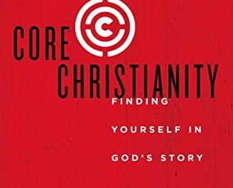 Core Christianity Finding Yourself in God's Story by Dr. Michael Horton