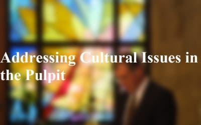 Addressing Cultural Issues in the Pulpit