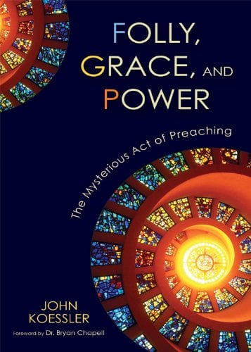 Mysterious, Folly, Grace, and Power: The Mysterious Act of Preaching, Servants of Grace