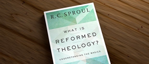 Reformed, What is Reformed Theology? by R.C. Sproul, Servants of Grace, Servants of Grace