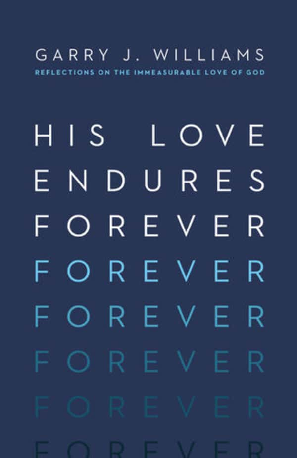 Forever, His Love Endures Forever: Reflections on the Immeasurable Love of God, Servants of Grace