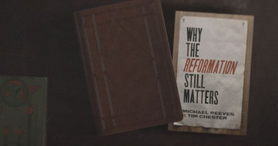 Reformation, Why the Reformation Still Matter by Michael Reeves and Tim Chester, Servants of Grace, Servants of Grace