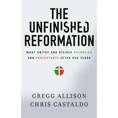 Unfinished, The Unfinished Reformation by Gregg Allison & Chris Cataldo, Servants of Grace