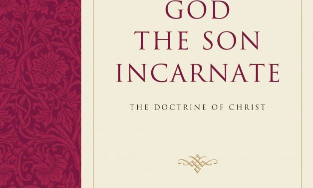 God the Son Incarnate – Stephen J. Wellum