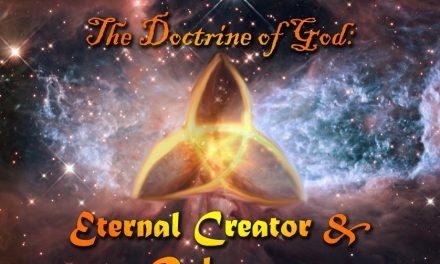 The Doctrine of God: Eternal Creator and Redeemer
