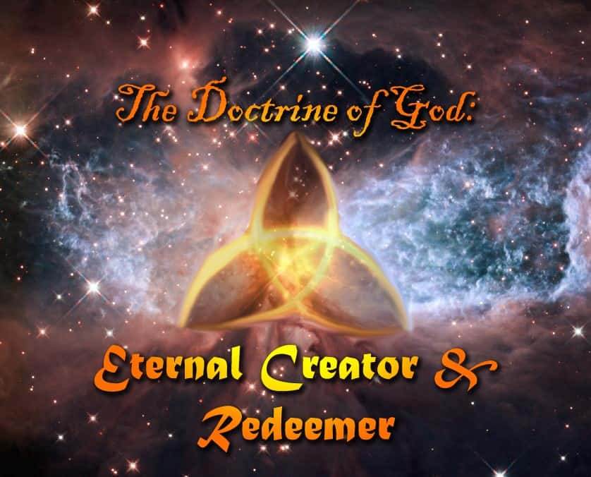 Creator, The Doctrine of God: Eternal Creator and Redeemer, Servants of Grace, Servants of Grace