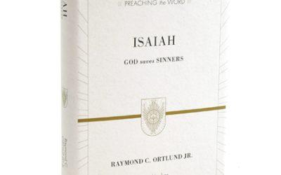 Isaiah: God Saves Sinners (Raymond C. Ortlund Jr.)