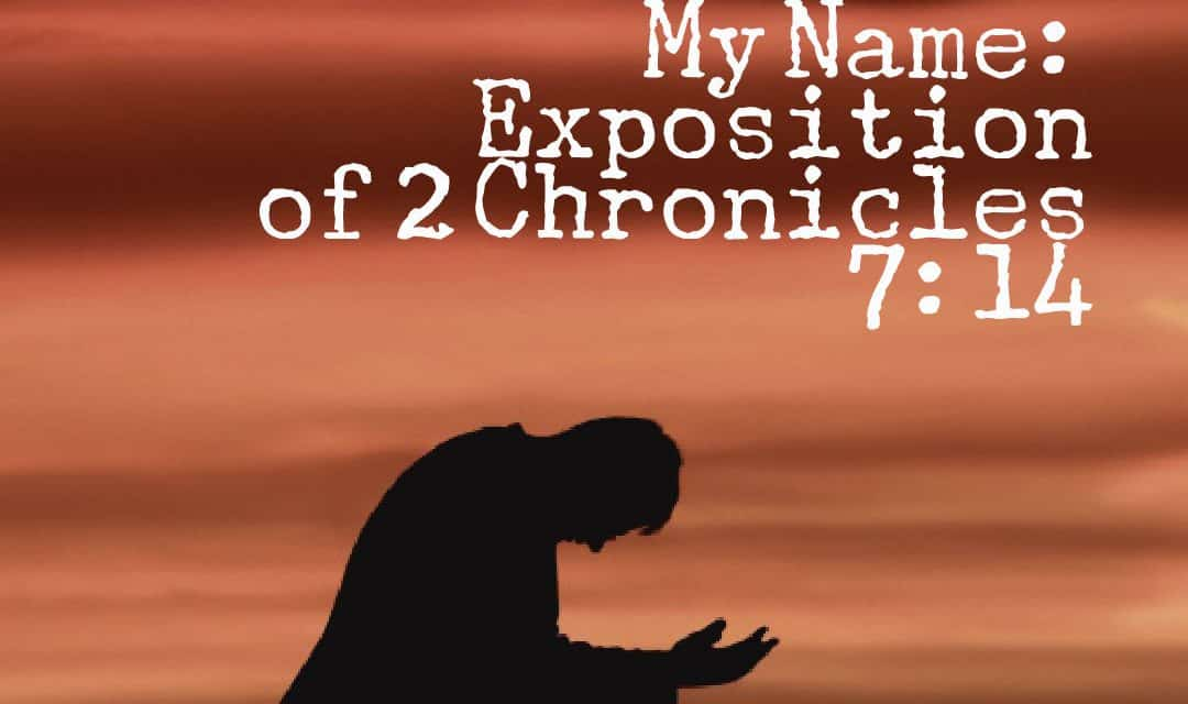 People, If My People Who Bear My Name: Exposition of 2 Chronicles 7:14, Servants of Grace