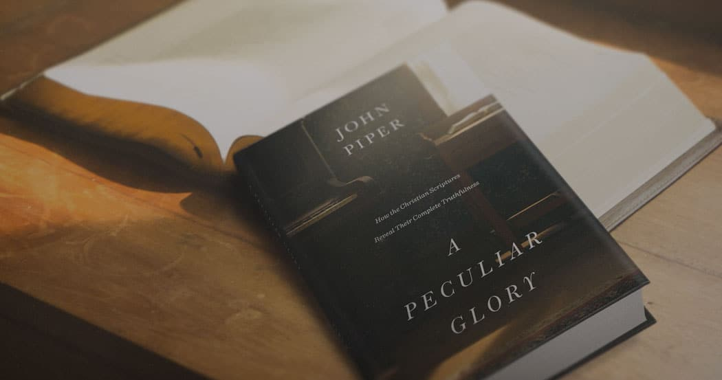 Peculiar, A Peculiar Glory: How The Christian Scriptures Reveal Their Truthfulness (John Piper), Servants of Grace, Servants of Grace