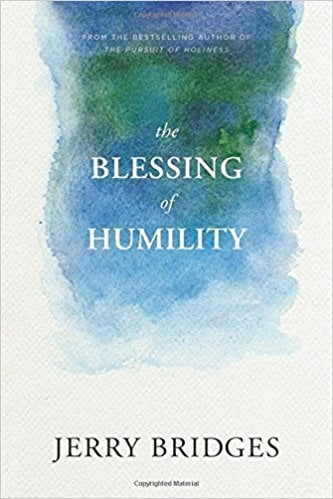Blessing, The Blessing of Humility by Jerry Bridges, Servants of Grace