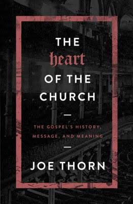 Thorn, The Heart of the Church by Joe Thorn, Servants of Grace