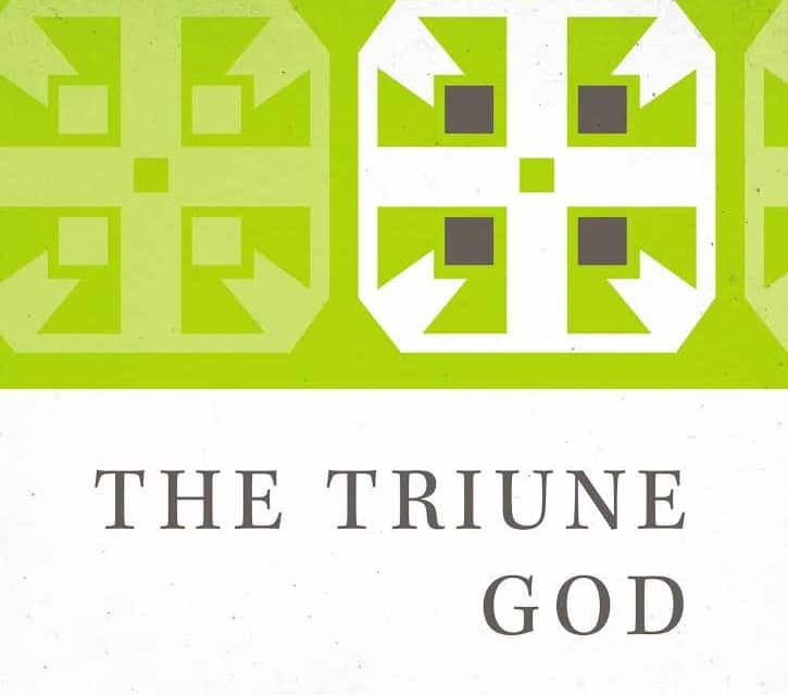 The Triune God (New Studies in Dogmatics) by Fred Sanders