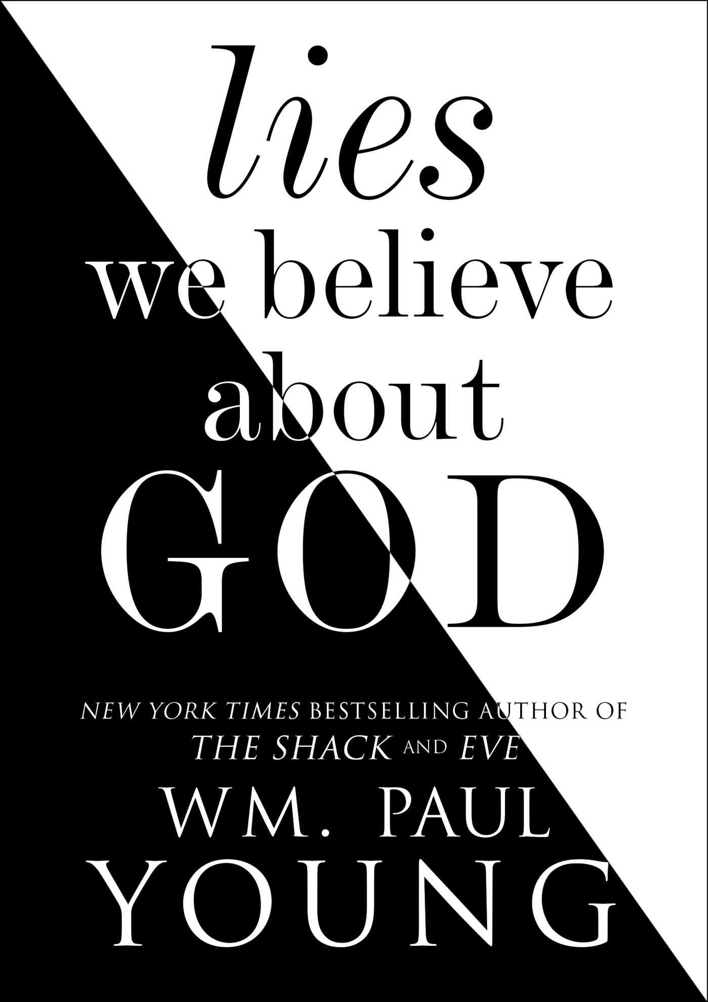 Young, Paul Young, Lies We Believe About God, Servants of Grace, Servants of Grace