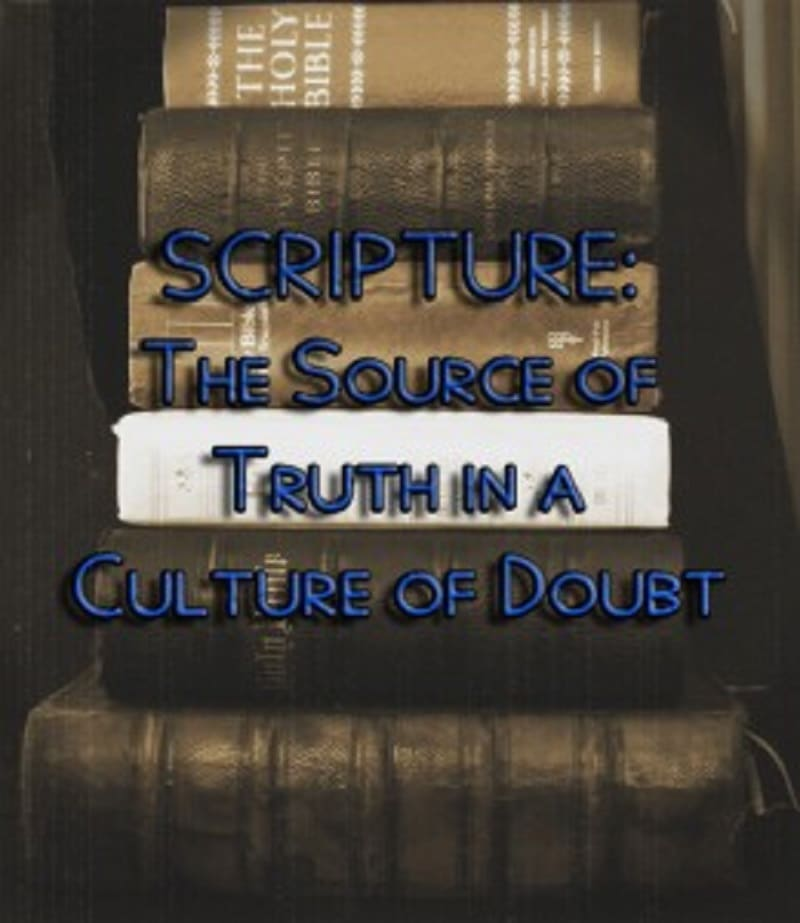Doubt, Scripture: The Source of Truth in a Culture of Doubt, Servants of Grace