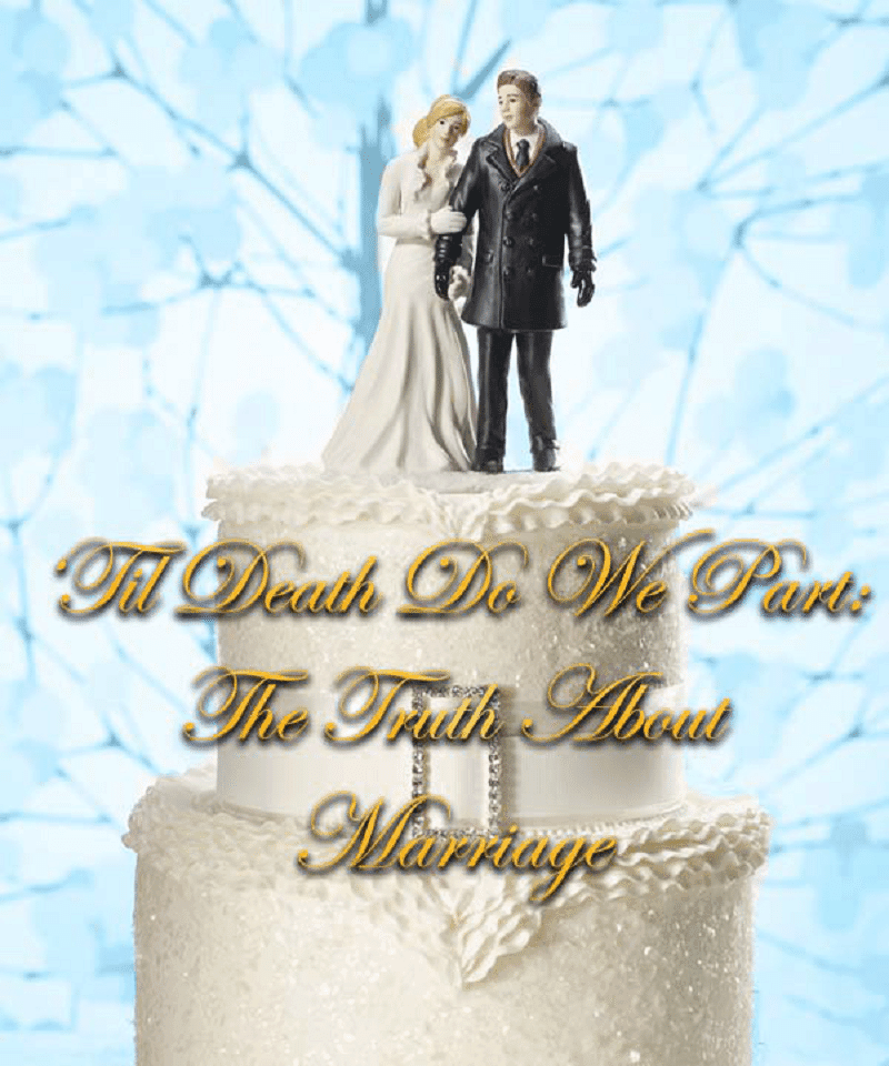 Marriage, Til Death Do We Part: The Truth About Marriage, Servants of Grace, Servants of Grace