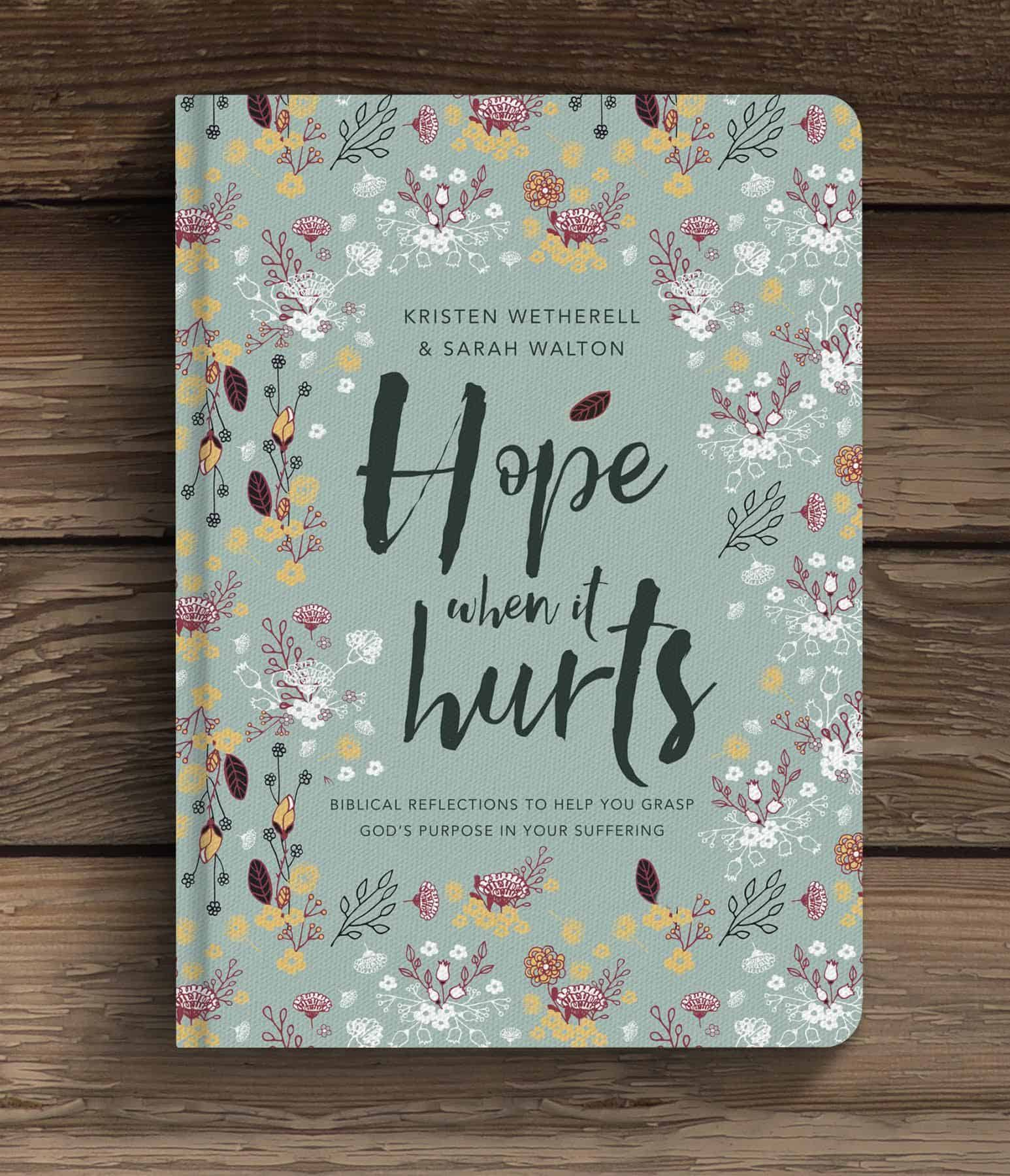 Hope, Episode 80- Kristen Wetherell and Sarah Walton– Hope When It Hurts – Biblical Reflections to Help You Grasp God's Purpose in Your Suffering, Servants of Grace, Servants of Grace